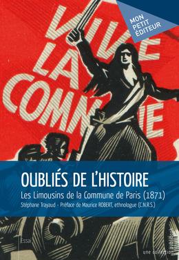 Oubliés de l'Histoire. Les Limousins de la Commune de Paris (1871)