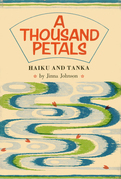 A Thousand Petals: Haiku and Tanka