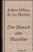 Der Mensch eine Maschine