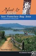 Afoot and Afield: San Francisco Bay Area: A Comprehensive Hiking Guide