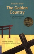 The Golden Country: A Play about Christian Martyrs in Japan