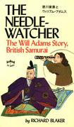 The Needle-Watcher: The Will Adams Story British Samurai