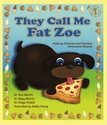 They Call Me Fat Zoe: Helping Children and Families Overcome Obesity