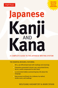 Japanese Kanji and Kana: (JLPT All Levels) A Complete Guide to the Japanese Writing System (2,136 Kanji and 92 Kana)