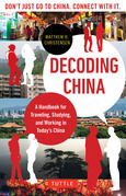 Decoding China: A Handbook for Traveling, Studying, and Working in Today's China