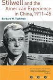 Stilwell and the American Experience in China, 1911-1945
