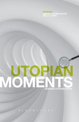 Utopian Moments: Reading Utopian Texts