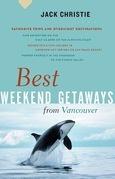 Best Weekend Getaways from Vancouver