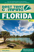 Best Tent Camping: Florida: Your Car-Camping Guide to Scenic Beauty, the Sounds of Nature, and an Escape from Civilization