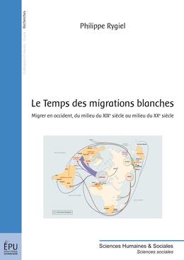 Le Temps des migrations blanches