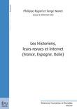 Les historiens, leurs revues et Internet. (France, Espagne, Italie)