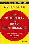 The Mushin Way to Peak Performance: The Path to Productivity, Balance, and Success
