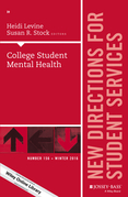 College Student Mental Health: New Directions for Student Services, Number 156
