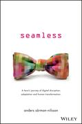 Seamless: A Hero's Journey of Digital Disruption, Adaptation and Human Transformation