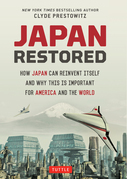 Japan Restored: How Japan Can Reinvent Itself and Why This Is Important for America and the World