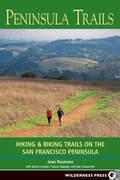 Peninsula Trails: Hiking and Biking Trails on the San Francisco Peninsula