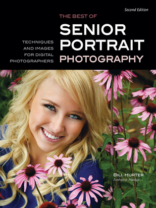 The Best of Teen and Senior Portrait Photography: Techniques and Images from the Pros