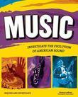 Music: INVESTIGATE THE EVOLUTION OF AMERICAN SOUND
