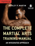 The Complete Martial Arts Training Manual: An Integrated Approach (Downloadable Media Included)