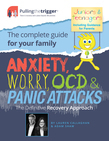 Anxiety, Worry, OCD & Panic Attacks: The Definitive Recovery Approach, The Complete Guide for Your Family