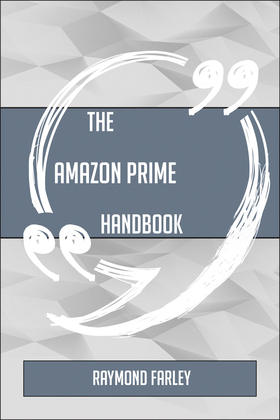 The Amazon Prime Handbook - Everything You Need To Know About Amazon Prime