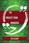 The Project team Handbook - Everything You Need To Know About Project team