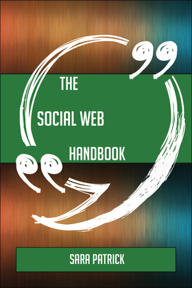 The Social web Handbook - Everything You Need To Know About Social web