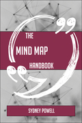 The Mind map Handbook - Everything You Need To Know About Mind map