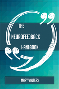 The Neurofeedback Handbook - Everything You Need To Know About Neurofeedback