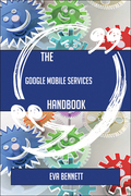The Google Mobile Services Handbook - Everything You Need To Know About Google Mobile Services