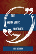 The Work ethic Handbook - Everything You Need To Know About Work ethic