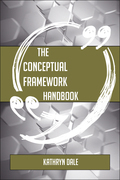 The Conceptual framework Handbook - Everything You Need To Know About Conceptual framework