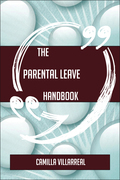 The Parental leave Handbook - Everything You Need To Know About Parental leave