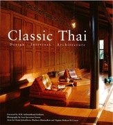 Classic Thai: Designs* Interiors* Architecture