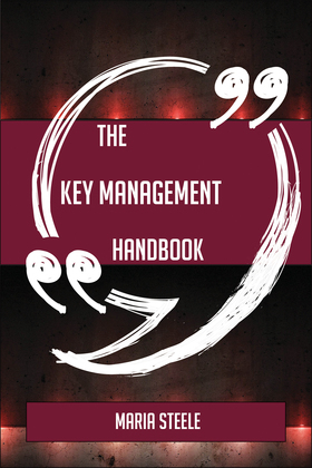 The Key management Handbook - Everything You Need To Know About Key management