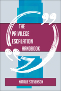 The Privilege escalation Handbook - Everything You Need To Know About Privilege escalation