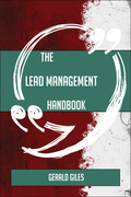 The Lead Management Handbook - Everything You Need To Know About Lead Management