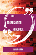 The Tokenization Handbook - Everything You Need To Know About Tokenization