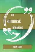 The Autodesk Handbook - Everything You Need To Know About Autodesk