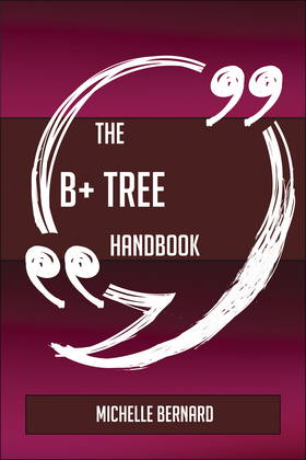 The B+ tree Handbook - Everything You Need To Know About B+ tree