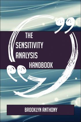 The Sensitivity analysis Handbook - Everything You Need To Know About Sensitivity analysis