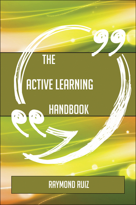 The Active learning Handbook - Everything You Need To Know About Active learning