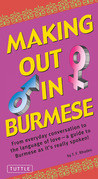 Making Out in Burmese: (Burmese Phrasebook)