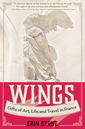 Wings: Gifts of Art, Life, and Travel in France