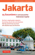 Jakarta: 25 Excursions in and Around the Indonesian Capital