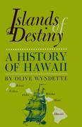Islands of Destiny: A History of Hawaii