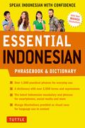Essential Indonesian: Speak Indonesian with Confidence! (Indonesian Phrasebook)