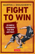 Fight to Win: 20 Simple Techniques That Win Any Fight