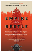 Empire of the Beetle: How Human Folly and a Tiny Bug Are Killing North America's Great Forests