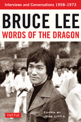 Bruce Lee: Words of the Dragon: Interviews, 1958-1973